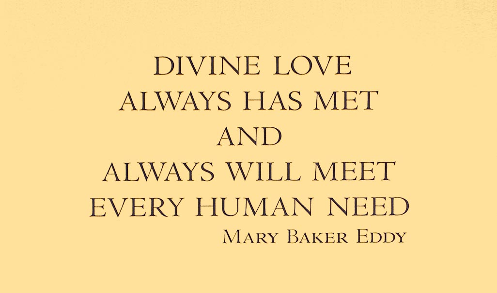 Divine Love Always Has Met And Always Will Meet Every Human Need - Mary Baker Eddy